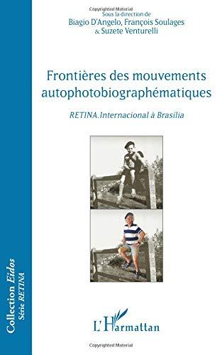 Frontières des mouvements autophotobiographématiques: <em>RETINA.International à Brasília</em>
