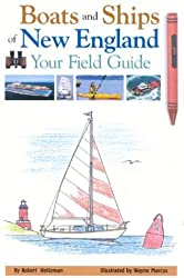 Boats and Ships of New England: Your Field Guide by Robert Holtzman (2004-05-06)
