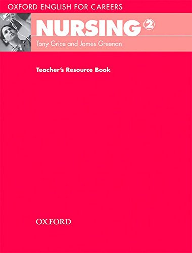 Oxford English for Careers: Nursing 2: Nursing 2. Teacher's Book