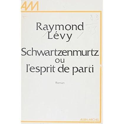 Schwartzenmurtz ou L'esprit de parti