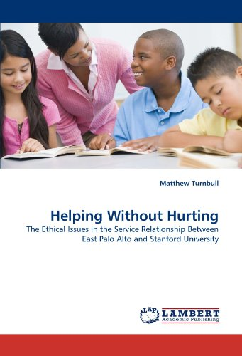 Helping Without Hurting: The Ethical Issues in the Service Relationship Between East Palo Alto and Stanford University