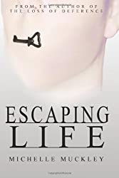Escaping Life: Running from reality is sometimes more painful than discovering the truth by Michelle Muckley (2012-12-19)