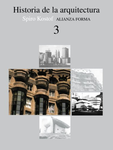 Historia de la arquitectura, 3 (Alianza Forma (Af)) por Spiro Kostof