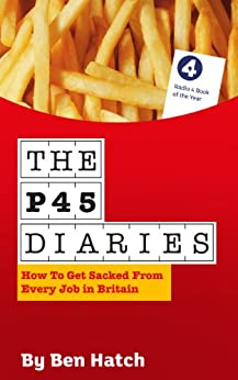 The P45 Diaries by [Hatch, Ben]
