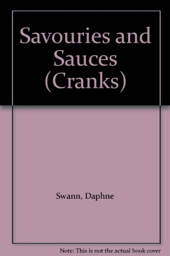 Savouries and Sauces (Cranks) by Daphne Swann (1988-06-01)