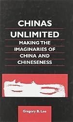 Chinas Unlimited: Making the Imaginaries of China and Chineseness