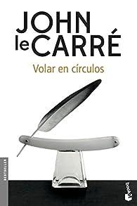 Volar en círculos par John le Carré