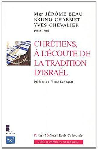 Chrétiens, à l'écoute de la tradition d'Israël
