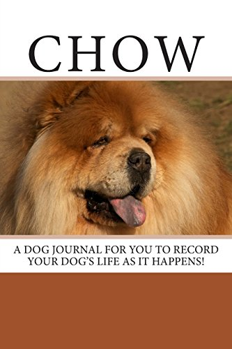 chow-a-dog-journal-for-you-to-record-your-dogs-life-as-it-happens