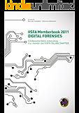 IISFA Memberbook 2011 DIGITAL FORENSICS: Condivisione della conoscenza tra i membri dell'IISFA ITALIAN CHAPTER