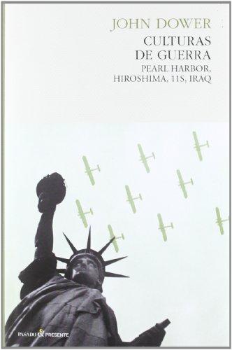 Culturas de guerra: Pearl harbor, hiroshima, 11s, irak (Historia (pasado))