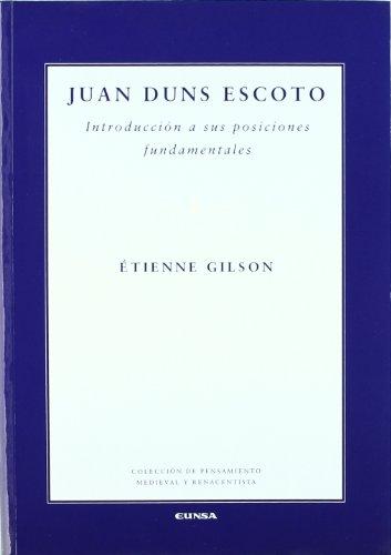 Juan Duns Escoto: introducción a sus posiciones fundamentales (Colección de pensamiento medieval y renacentista) por Étienne Gilson
