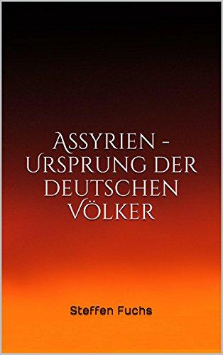 Assyrien - Ursprung der deutschen Völker