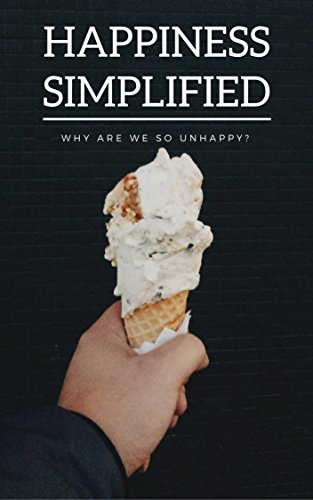 Happiness simplified free version why are we so unhappy happiness simplified free version why are we so unhappy happiness is a serious fandeluxe PDF