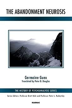 The Abandonment Neurosis par [Guex, Germaine]