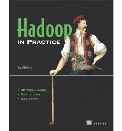 [( Hadoop in Practice - IPS By Holmes, Alex ( Author ) Paperback Oct - 2012)] Paperback