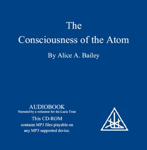 The Consciousness of the Atom by Alice A. Bailey (December 31,2009)