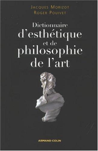 Dictionnaire d'esthétique et de philosophie de l'art par Jacques Morizot
