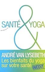 Santé & yoga de Andre Van lysebeth