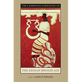The Cambridge Companion to the Aegean Bronze Age