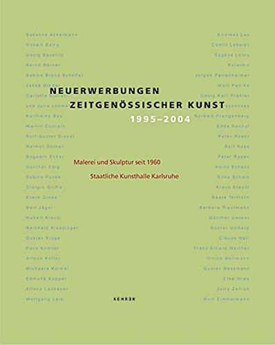 Neuerwerbungen zeitgenössischer Kunst 1995-2004 - Malerei und Skulptur seit 1960