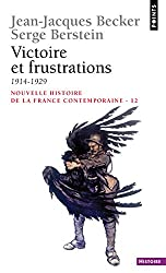 Nouvelle histoire de la France contemporaine, tome 12 : Victoire et frustrations (1914-1929)