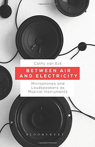 between-air-and-electricity-microphones-and-loudspeakers-as-musical-instruments