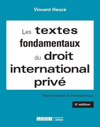 Les textes fondamentaux du droit international prive par  Vincent Heuzé