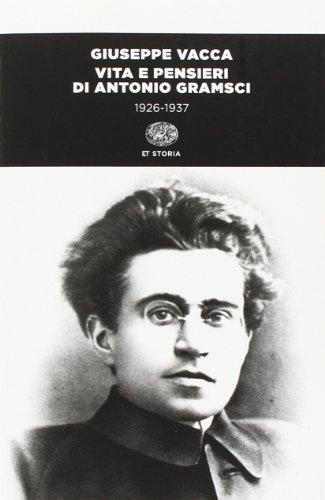 Vita e pensieri di Antonio Gramsci 1926-1937. Ediz. illustrata