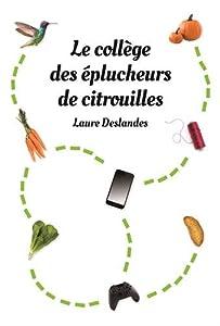 vignette de 'Le collège des éplucheurs de citrouilles (Laure Deslandes)'