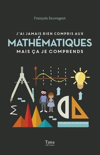 J'ai jamais rien compris aux mathématiques mais ça je comprends par François Sauvageot
