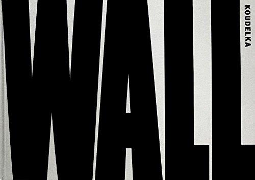 Josef Koudelka: Wall: Wall - Israeli & Palestinian Landscape 2008-2012