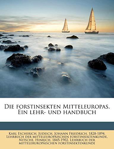 Die Forstinsekten Mitteleuropas. Ein Lehr- Und Handbuch