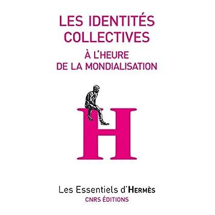 Les identités collectives à l'heure de la mondialisation (Les essentiels d'Hermès)