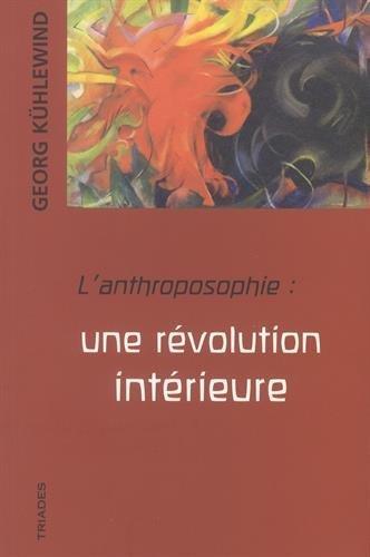 L'anthroposophie : une rÿvolution intÿrieure par Georg Kühlewind