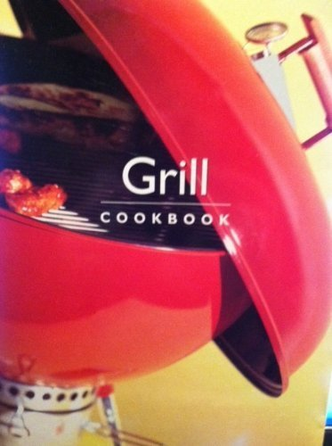 Grill: Cookbook (Williams-Sonoma Cookware)