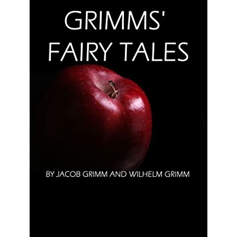 Grimms' Fairy Tales : CLASSIC FULL ILLUSTRATED By Jacob  and Wilhelm (Editor By Miranda Mac ) (English Edition)
