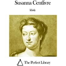 Works of Susanna Centlivre (English Edition)