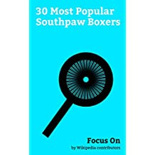 Focus On: 30 Most Popular Southpaw Boxers: Manny Pacquiao, Joe Calzaghe, Héctor