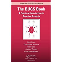 The BUGS Book: A Practical Introduction to Bayesian Analysis (Chapman & Hall/CRC Texts in Statistical Science) by David Lunn (2012-11-01)