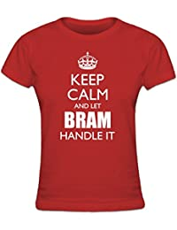 Camiseta de mujer Keep Calm And Let BRAM Handle It by Shirtcity