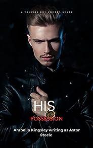 His A Dark High School Bully Romance Series (Vampire Boy Swords): Possession (His: A Dark High School Bully Ro