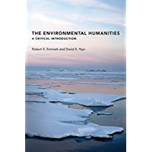 The Environmental Humanities: A Critical Introduction (The MIT Press) (English Edition)