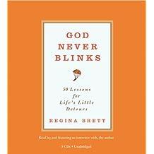 God Never Blinks: 50 Lessons for Life's Little Detours by Regina Brett (2010-04-13)