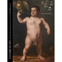 Guerre Des Arts (La): Le Paragone Peinture-Sculpture En Italie, XV - XVII Siecle (L'Ermarte)