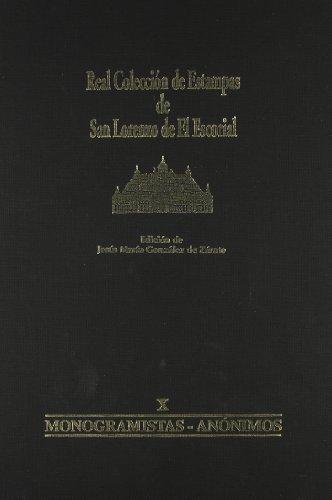 Real Colección de Estampas de San Lorenzo deEl Escorial: X MONOGRAMISTAS-ANÓNIMOS