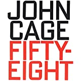John Cage: Fifty-Eight