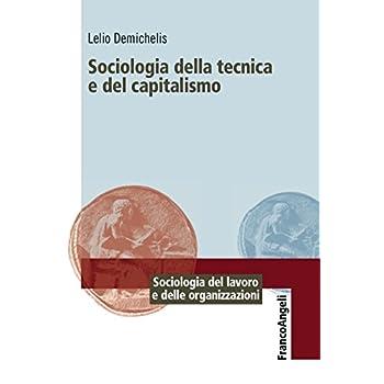 Sociologia Della Tecnica E Del Capitalismo