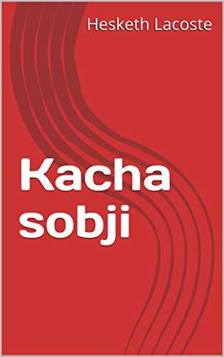 Kacha sobji (Galician Edition) eBook: Hesketh Lacoste: Amazon.es ...