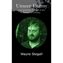 Unseen Enemy: An Eyewitness Account of the Betrayal of America